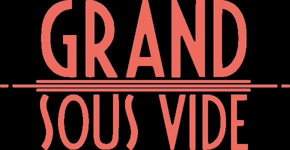 Grand Sous Vide